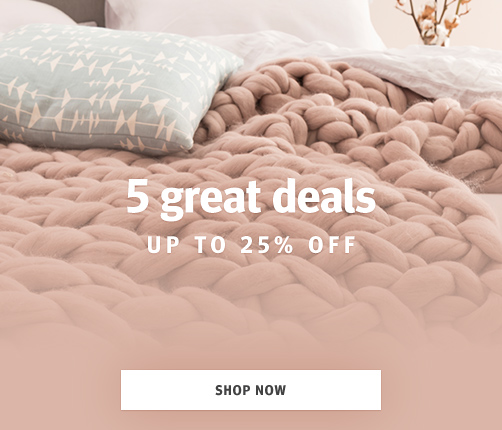 5 Great Deals - up to 25% OFF